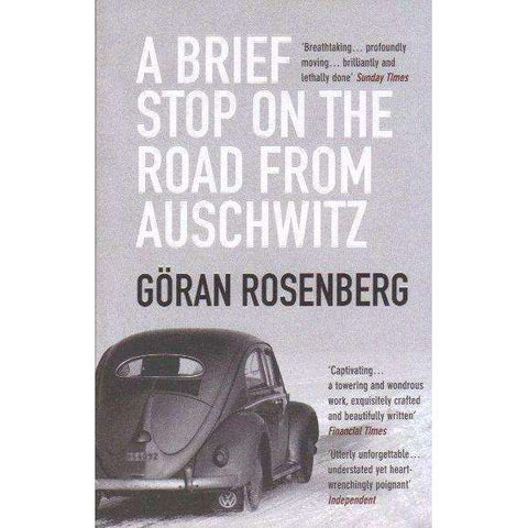 A Brief Stop on the Road From Auschwitz | Goran Rosenberg