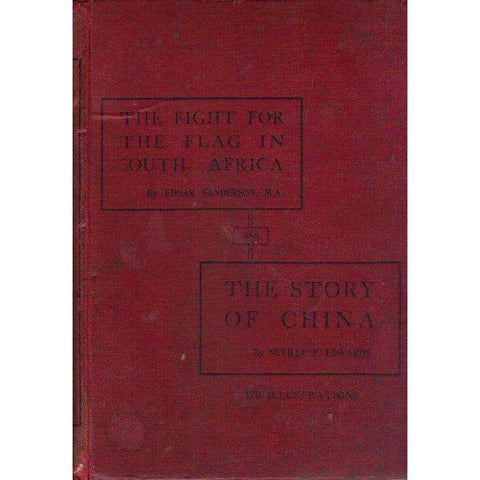 The Fight For the Flag In South Africa & the Story of China (2 vol. in 1) | Neville P. Edwards & Edgar Sanderson
