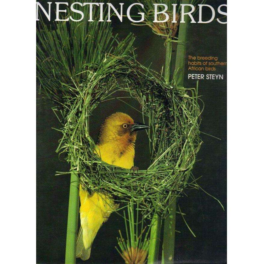Bookdealers:Nesting Birds: The Breeding Habitat of South African Birds | Peter Steyn