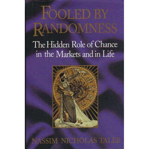 Fooled by Randomness: The Hidden Role of Chance in the Markets and in Life | Nassim Nicholas Taleb