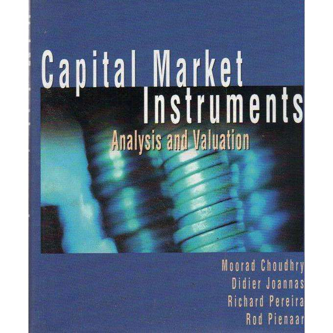 Bookdealers:Capital Market Instruments: Analysis and Valuation | Moorad Choudhry, R Pienaar, Richard Pereira & Joannas Didier