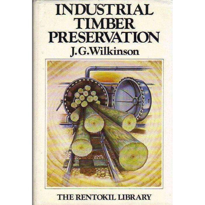 Bookdealers:Industrial Timber Preservation | J.G. Wilkinson