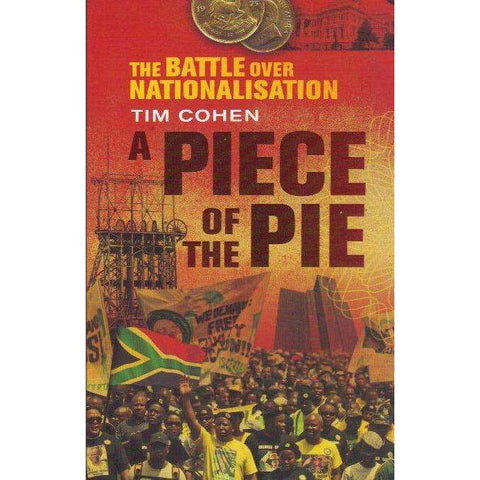 A Piece of the Pie: The Battle Over Nationalisation | Tim Cohen