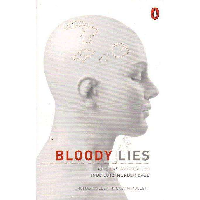 Bookdealers:Bloody lies: Citizens Reopen The Inge Lotz Murder | Thomas Mollett and Calvin Mollett