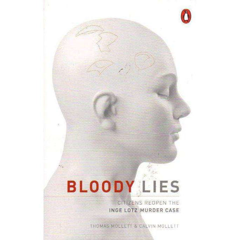 Bloody lies: Citizens Reopen The Inge Lotz Murder | Thomas Mollett and Calvin Mollett