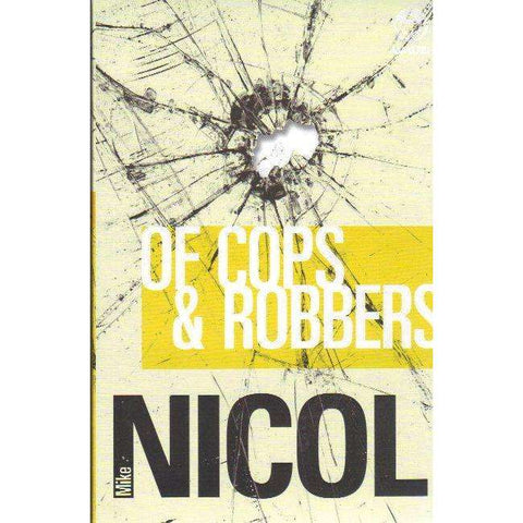 Of Cops & Robbers | Mike Nicol