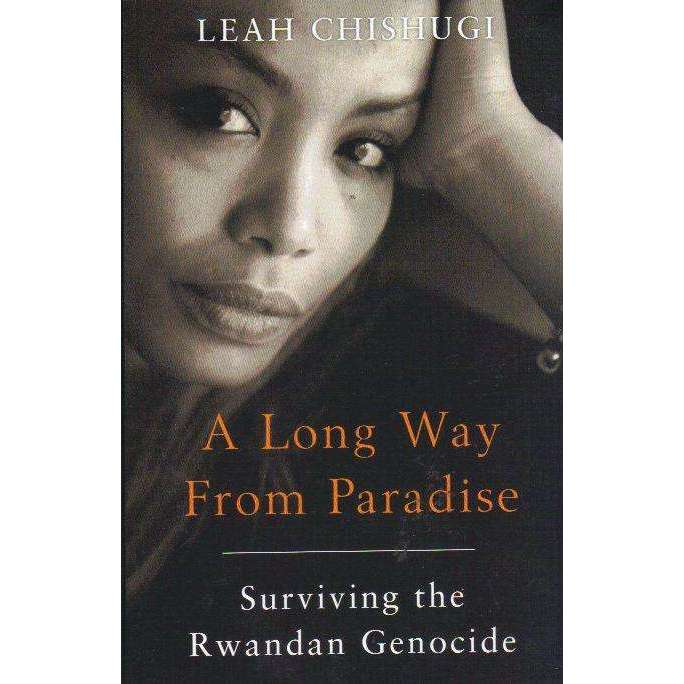 Bookdealers:A Long Way From Paradise: Surviving the Rwandan Genocide | Leah Chishugi