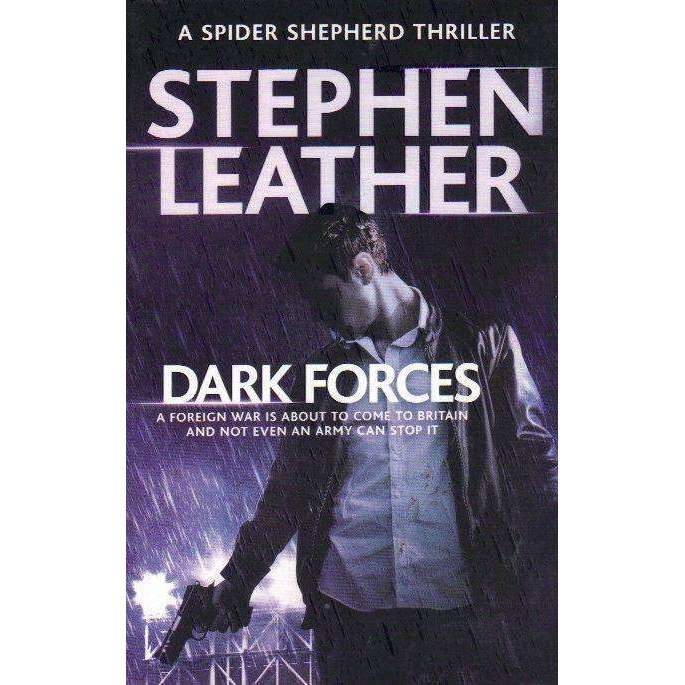 Bookdealers:Dark Forces: The 13th Spider Shepherd Thriller (Spider Shepherd Thrillers) | Stephen Leather