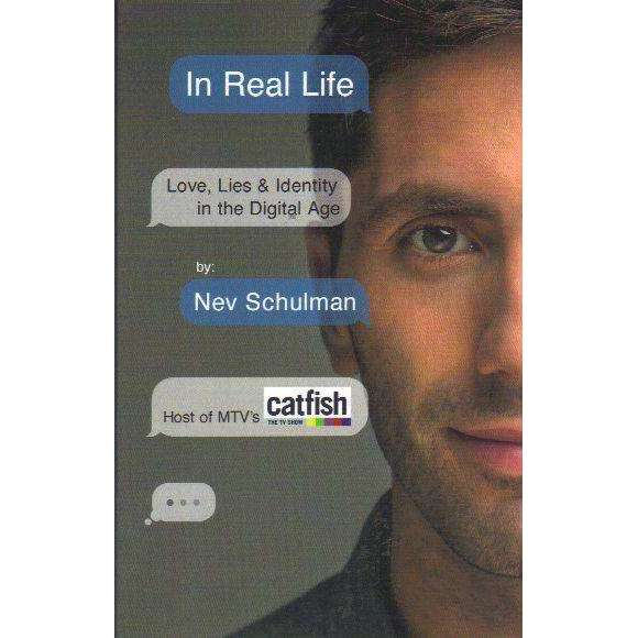 Bookdealers:In Real Life: Love, Lies & Identity in the Digital Age | Nev Schulman
