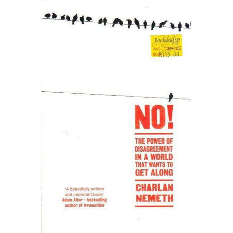 No!: The Power of Disagreement in a World That Wants to get Along | Charlan Nemeth
