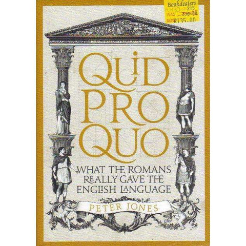 Quid Pro Quo: What the Romans Really Gave the English Language | Peter Jones