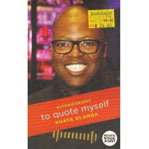 To Quote Myself | Khaya Dlanga