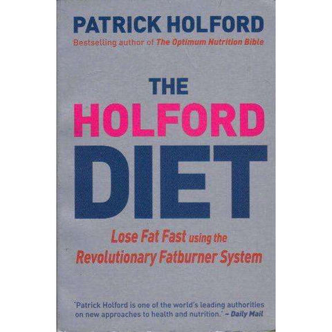 The Holford Diet : Lose Weight and Feel Great in 30 Days | Patrick Holford