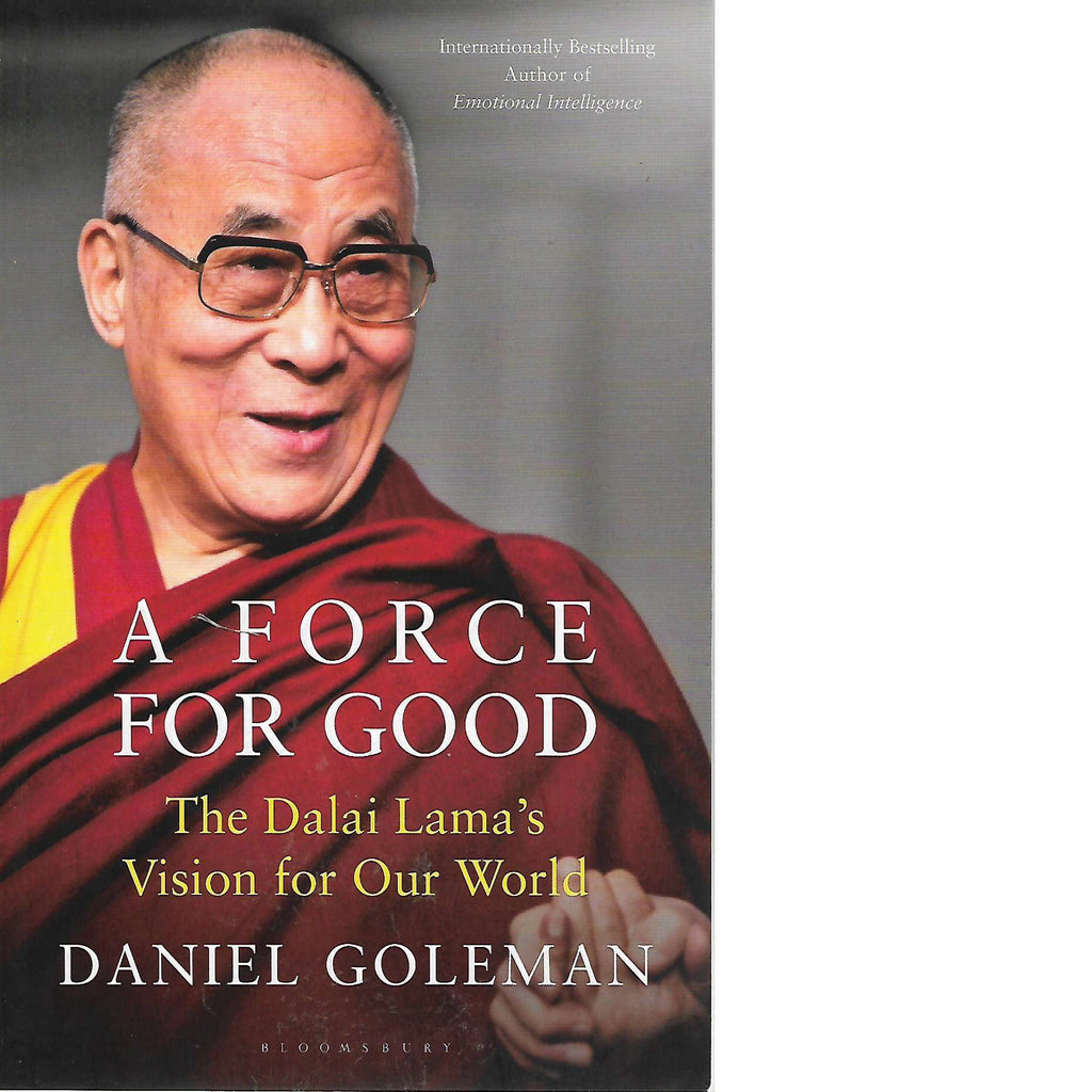 Bookdealers:A Force for Good: The Dalai Lama's Vision for Our World | Daniel Goleman