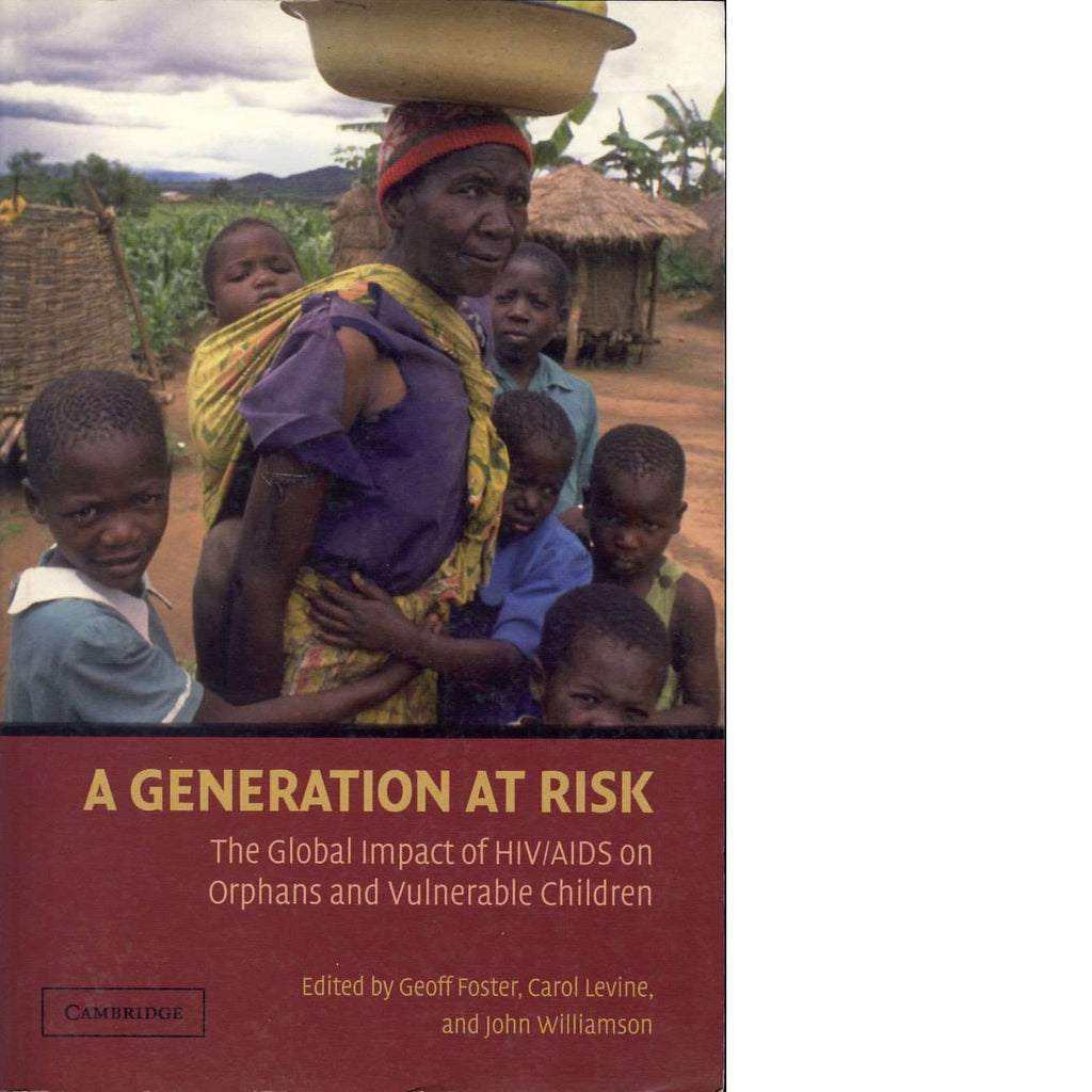 Bookdealers:A Generation at Risk: The Global Impact of HIV/AIDS on Orphans and Vulnerable Children | John Williamson