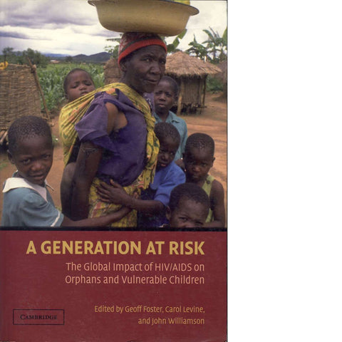 A Generation at Risk: The Global Impact of HIV/AIDS on Orphans and Vulnerable Children | John Williamson