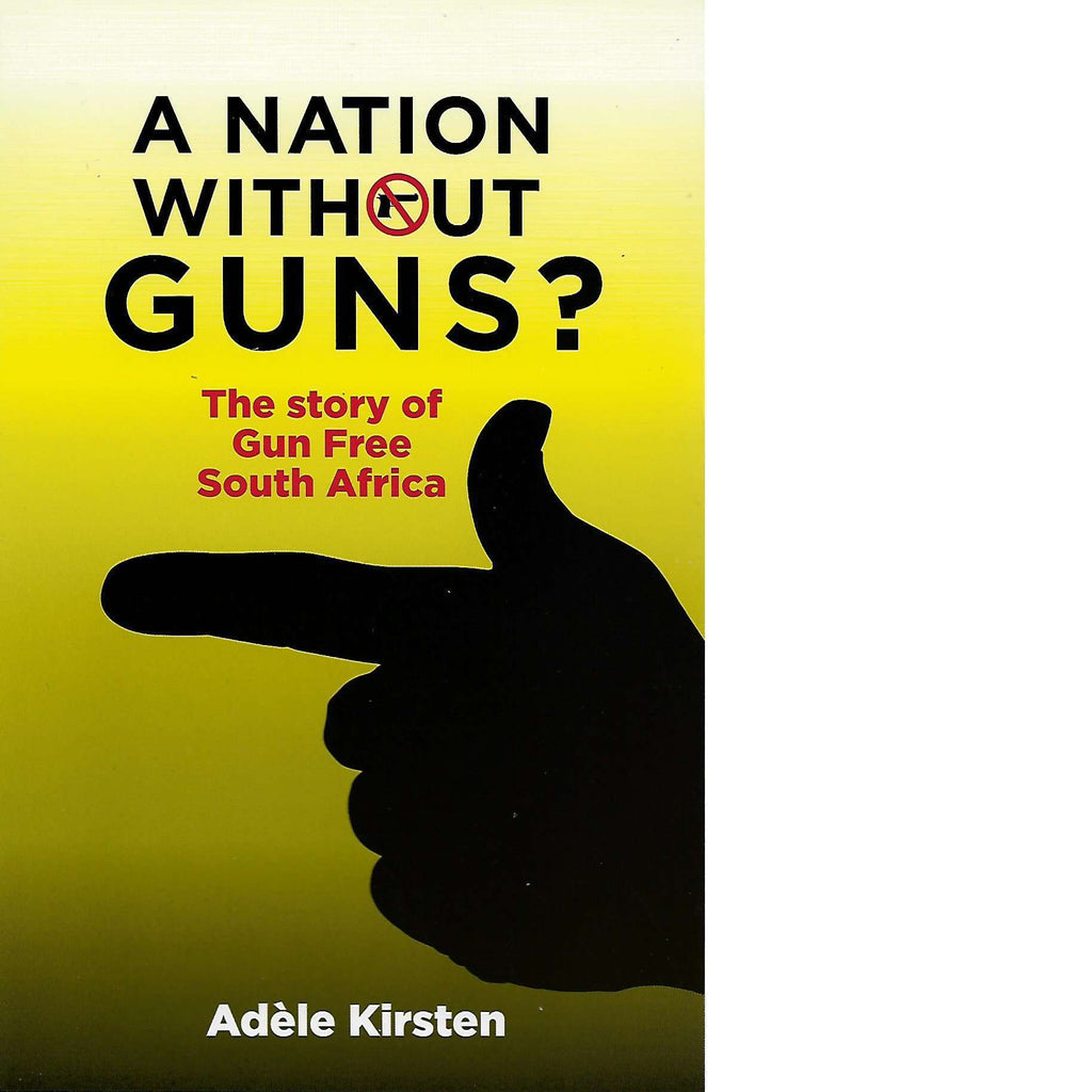 Bookdealers:A Nation without Guns | Adele Kirsten