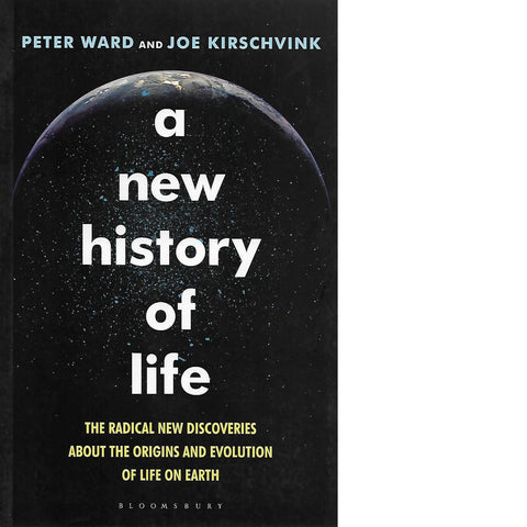 A New History of Life | Peter Ward and Joe Kirschvink