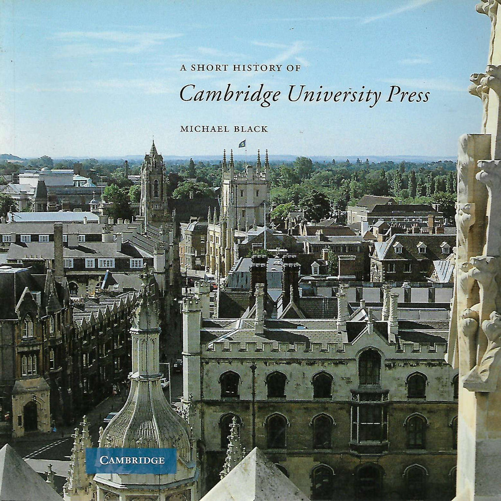 Bookdealers:A Short History of Cambridge University Press | Michael Black