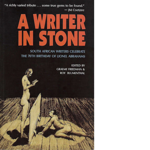 A Writer in Stone | Graeme Friedman, Roy Blumenthal and Lionel Abrahams