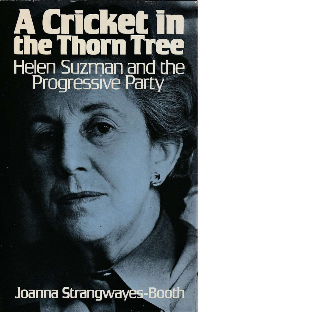 Bookdealers:A Cricket in the Thorn Tree: Helen Suzman and the Progressive Party | Joanna Strangwayes-Booth