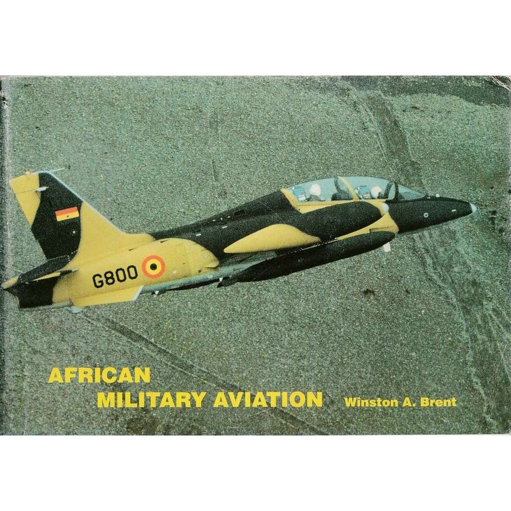 African Military Aviation | Winston A Brent