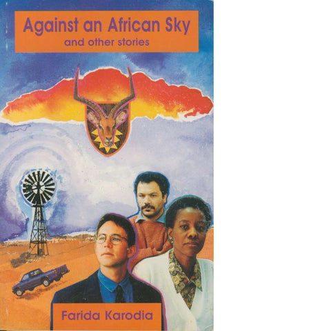 Against an African Sky and Other Stories | Farida Karodia