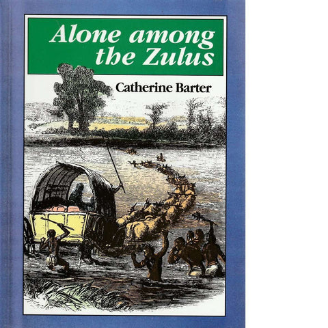 Alone Among the Zulus | Patricia L. Merrett
