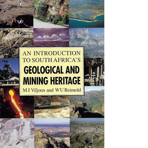 An Introduction to South Africa's Geological and Mining Heritage (Signed by the Author's) | M.J. Viljoen and W.U. Reimold