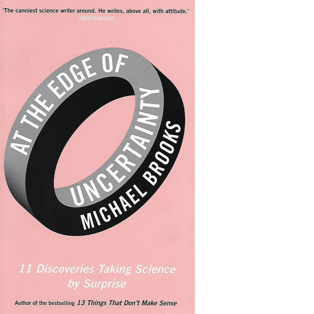 Bookdealers:At the Edge of Uncertainty: 11 Discoveries Taking Science by Surprise | Michael Brooks