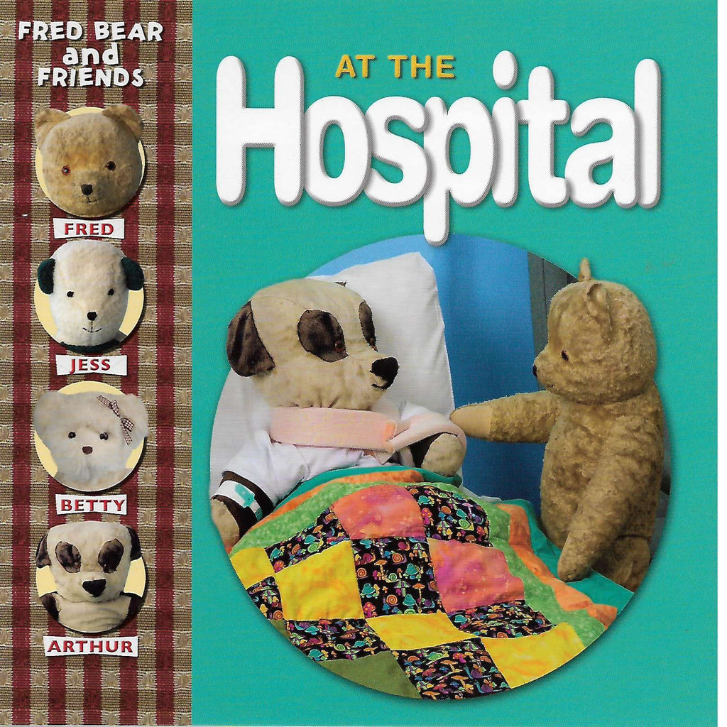 Bookdealers:Fred Bear and Friends: At the Hospital | Melanie Joyce