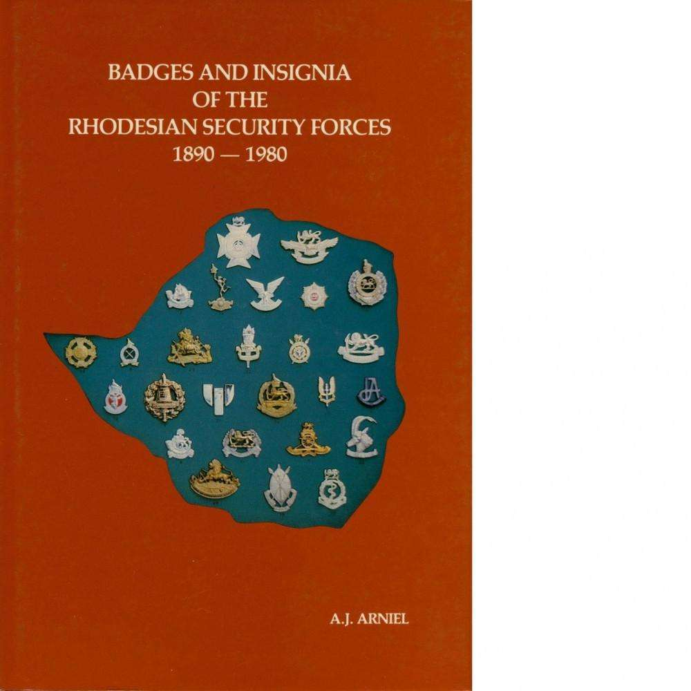 Bookdealers:Badges and Insignia of the Rhodesian Security Forces 1890-1980 | A.J Arniel