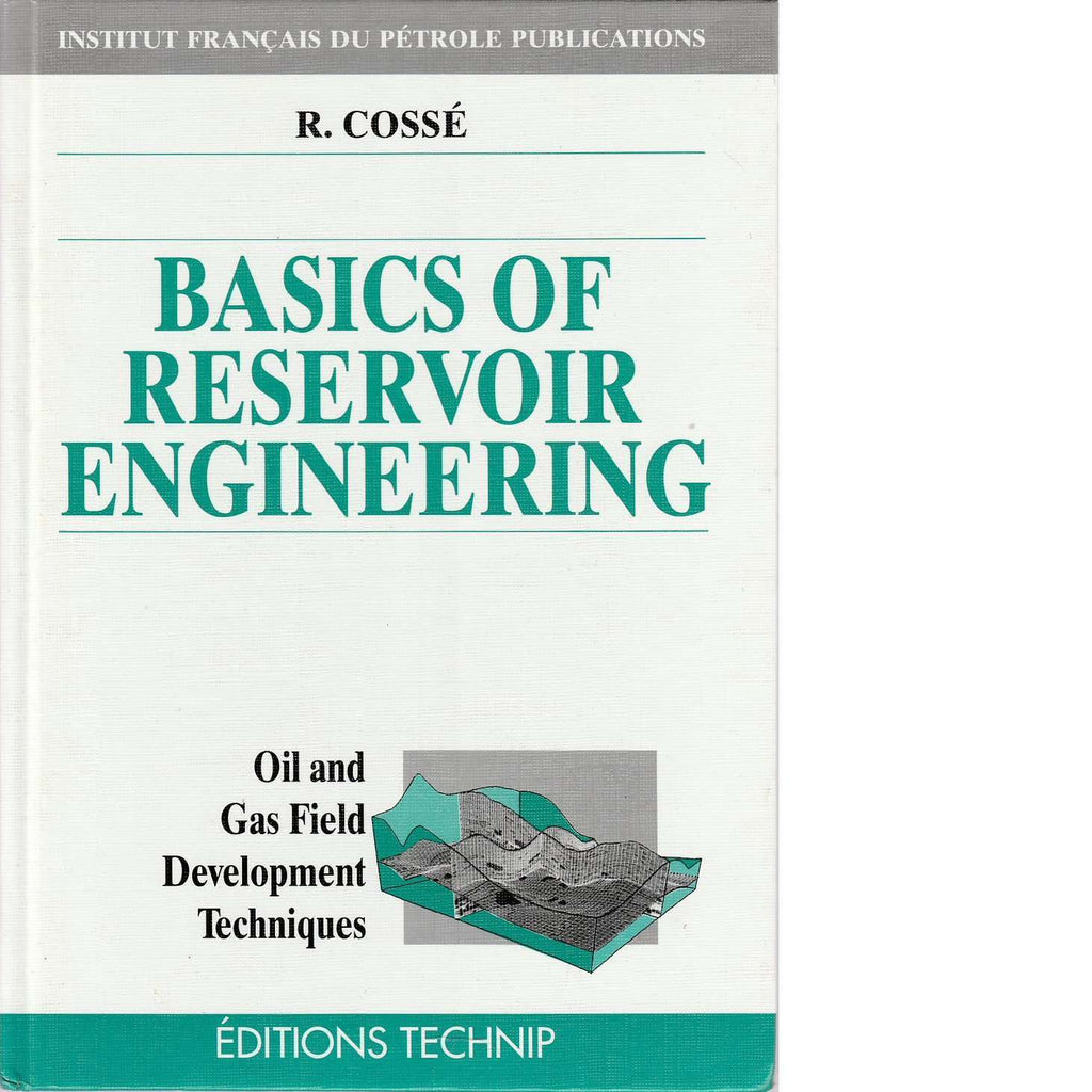 Bookdealers:Basics of Reservoir Engineering: Oil and Gas Field Development Techniques | R. Cosse
