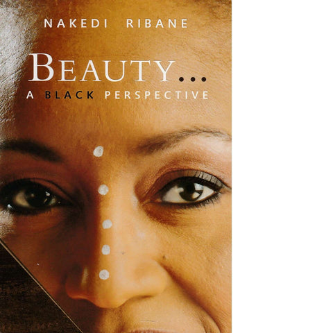 Beauty: A Black Perspective | Nakedi Ribane