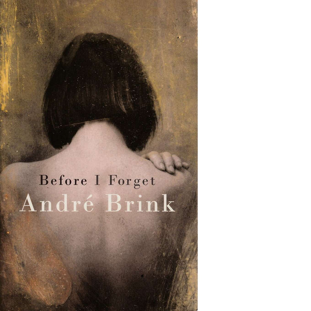 Bookdealers:Before I Forget (Inscribed) | Andre Brink