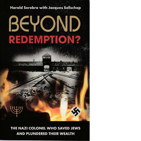 Beyond Redemption? | Harold Serebro with Jacques Sellschop