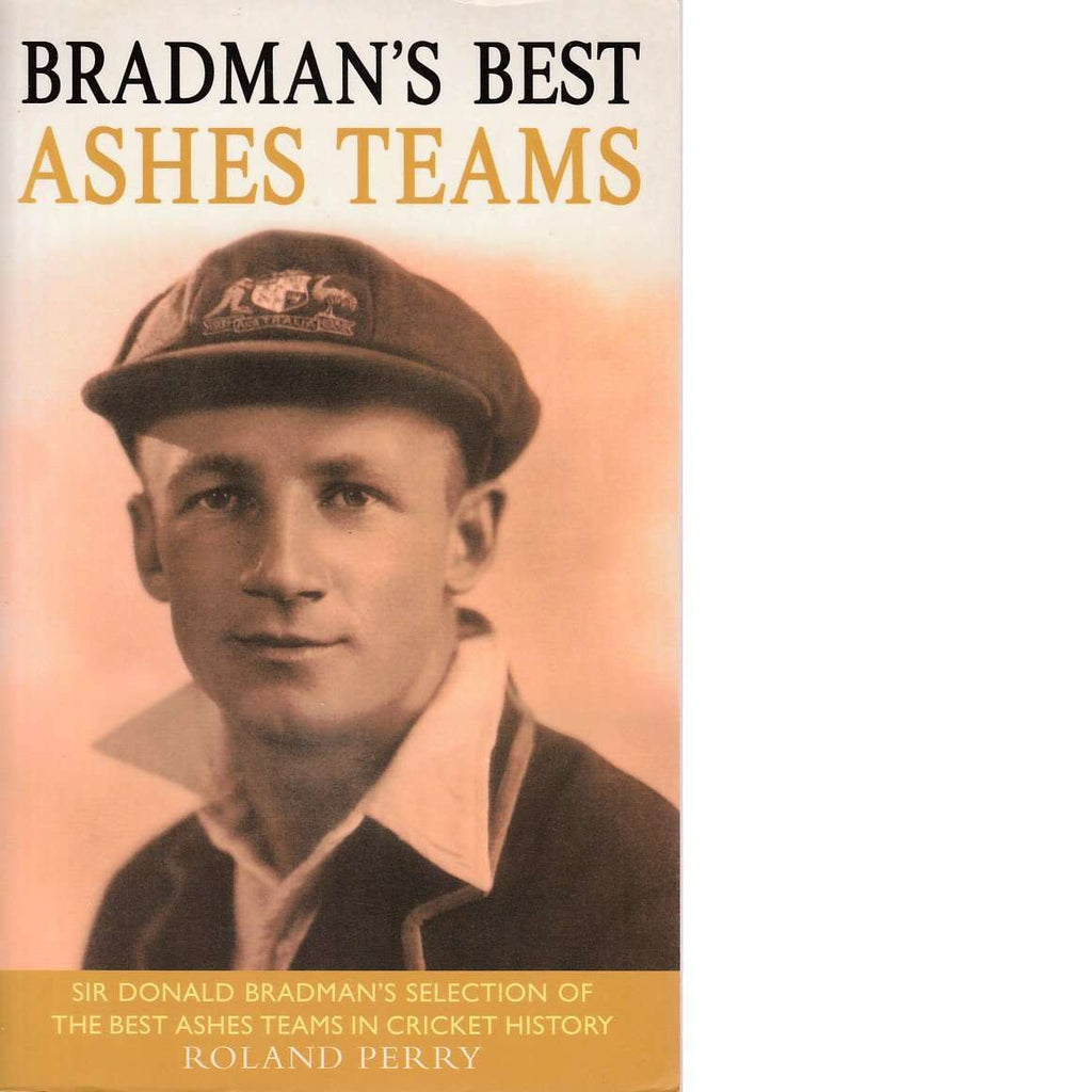 Bookdealers:Bradman's Best Ashes Teams | Roland Perry