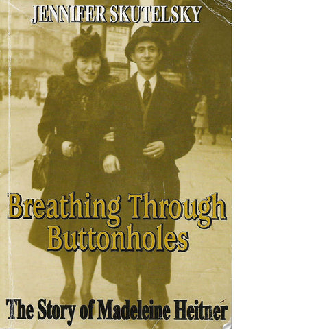 Breathing Through Buttonholes (Inscribed by Author) | Jennifer Skutelsky