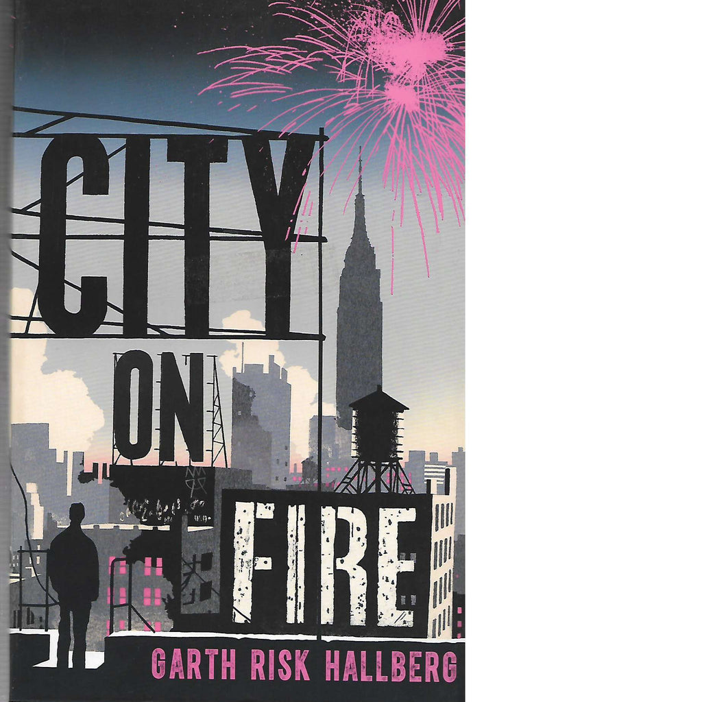 Bookdealers:City on Fire | Garth Risk Hallberg