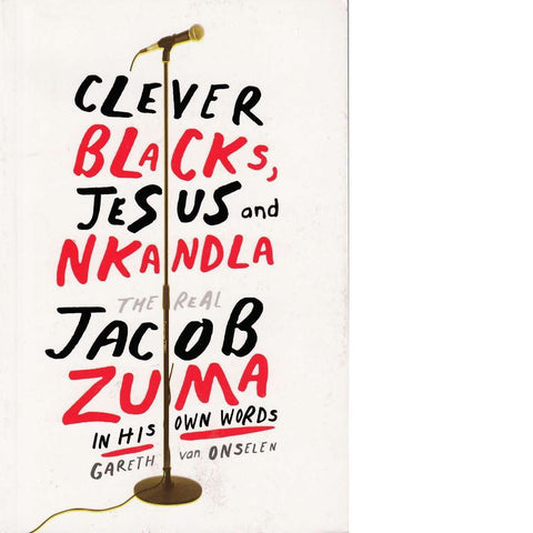 Clever Blacks, Jesus and Nkandla | Gareth Van Onselen