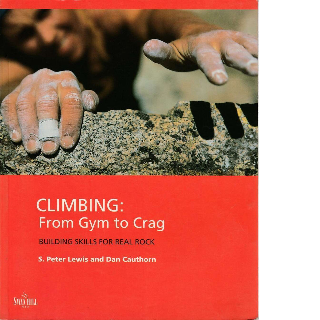 Bookdealers:Climbing from Gym to Crag | S. Peter Lewis and Dan Cauthorn