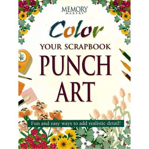Color Your Scrapbook Punch Art | Editor: Kerry Arquette