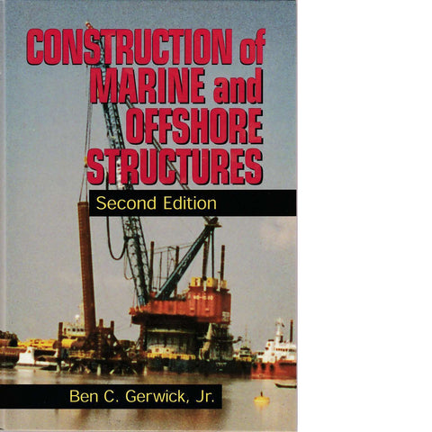 Construction of Marine and Offshore Structures | Ben C. Gerwick