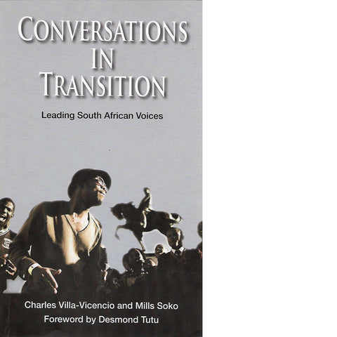 Conversations in Transition: Leading South African Voices (Signed) | Charles Villa-Vicencio and Mills Soko