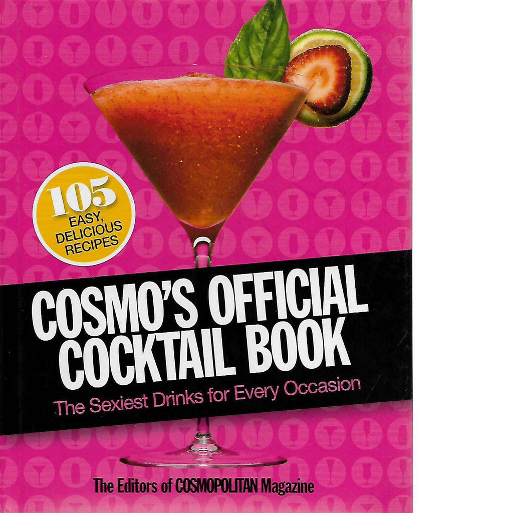 Bookdealers:Cosmo's Official Cocktail Book: The Sexiest Drinks for Every Occasion | Editor: Kate White
