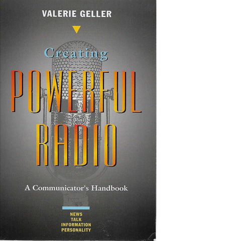 Creating Powerful Radio : A Communicator's Handbook | Valerie Geller
