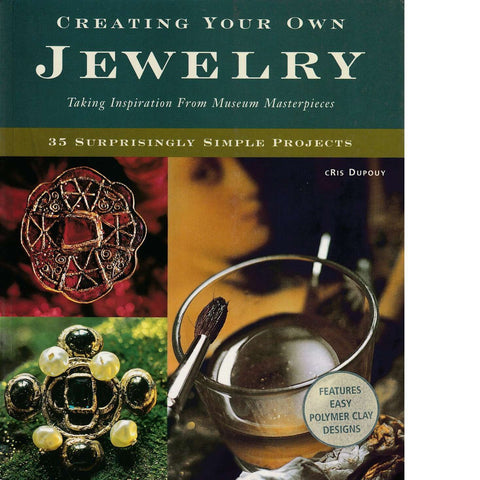 Creating Your Own Jewelry | Cris Dupouy