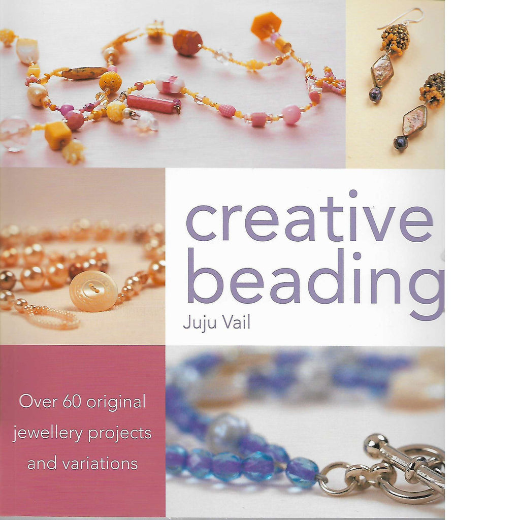 Bookdealers:Creative Beading: Over 60 Original Jewellery Projects and Variations