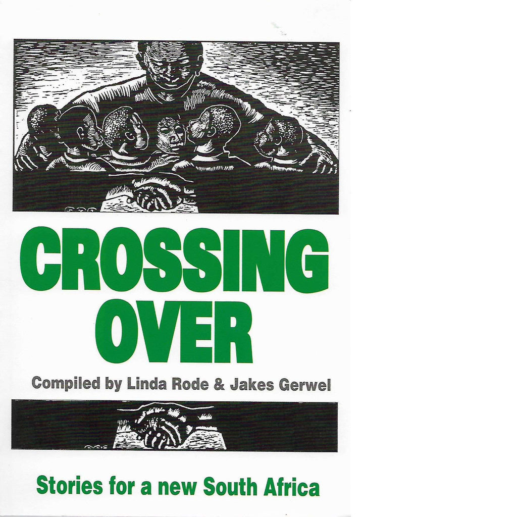 Bookdealers:Crossing Over: Stories for a New South Africa | Linda Rode and Jakes Gerwel