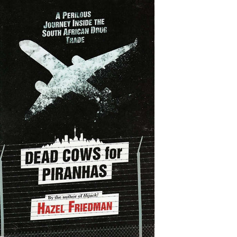 Dead Cows for Piranhas | Hazel Friedman